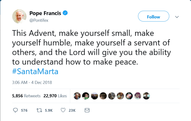 Screenshot_2018-12-04 Pope Francis on Twitter This Advent, make yourself small, make yourself humble, make yourself a serva[...]